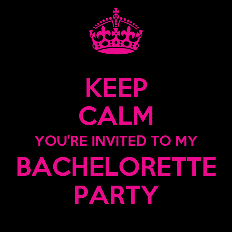 KEEP CALM YOU\'RE INVITED TO MY BACHELORETTE PARTY Poster ...