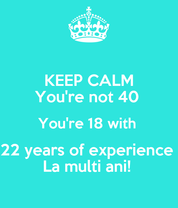 18 dating 40 de ani)