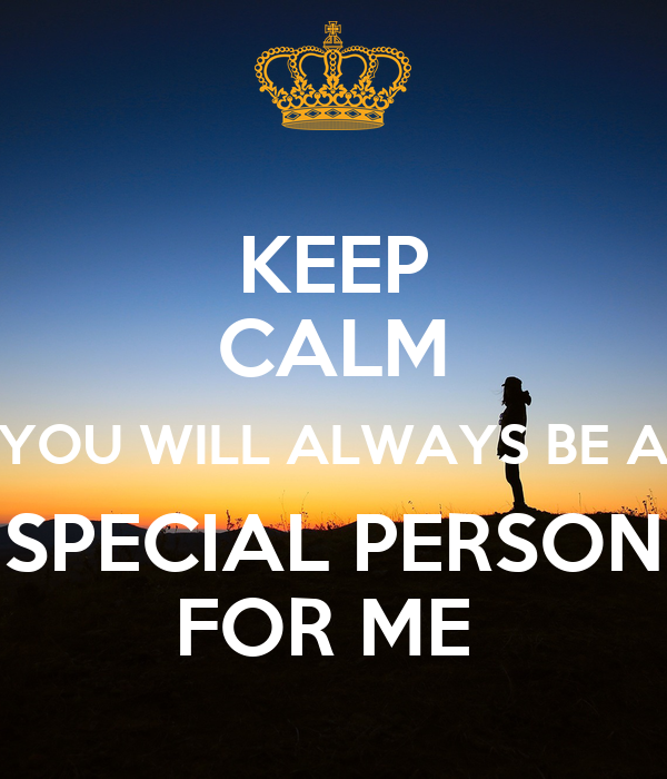 Keep Calm You Will Always Be A Special Person For Me Poster Viggi