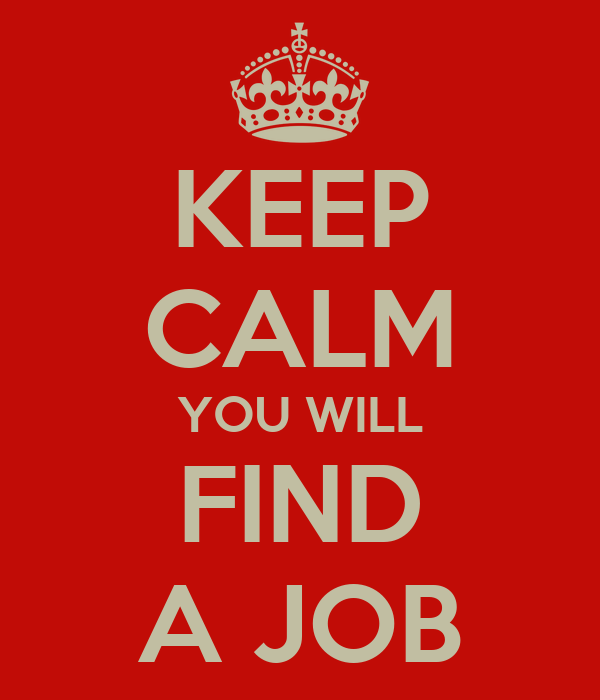 Friendly Find For Your Job Search: KEEP CALM YOU WILL FIND A JOB Poster