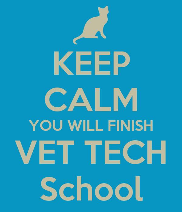 KEEP CALM YOU WILL FINISH VET TECH School Poster | Kayla Bell ...