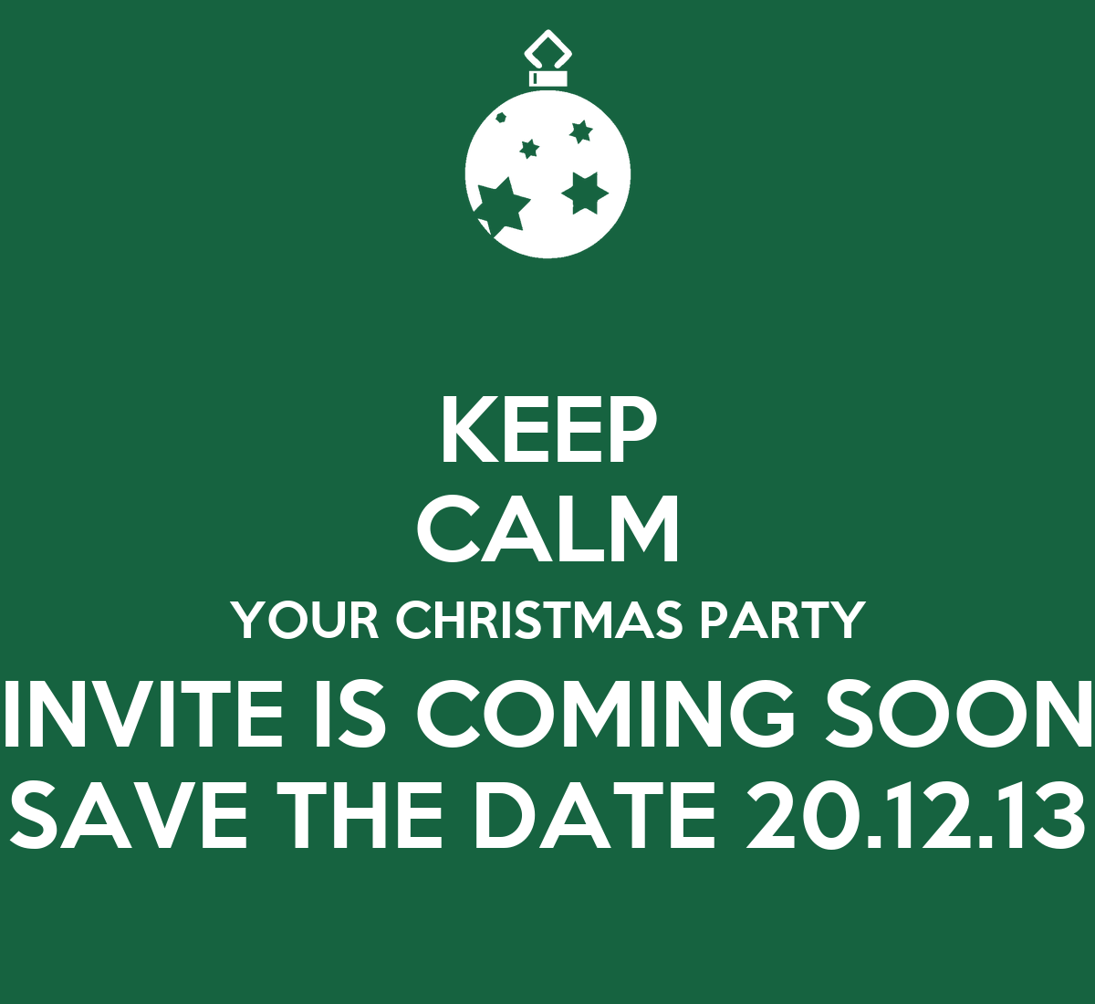 KEEP CALM YOUR CHRISTMAS PARTY INVITE IS COMING SOON SAVE