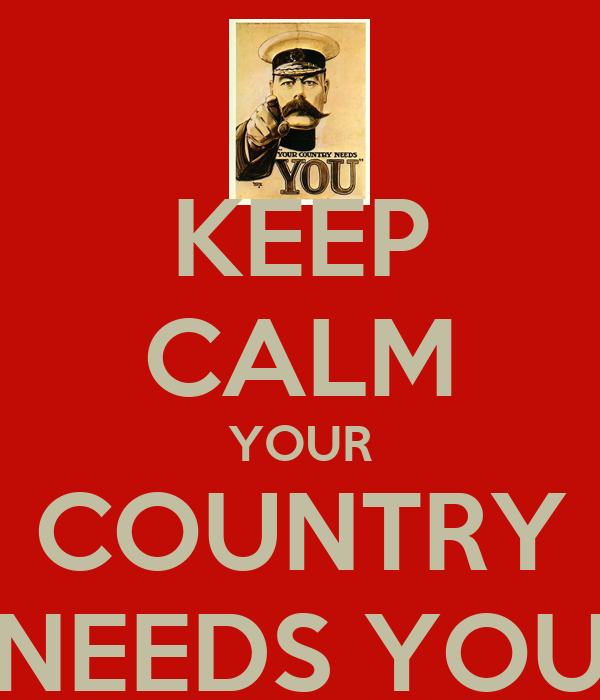 KEEP CALM YOUR COUNTRY NEEDS YOU Poster | JOE | Keep Calm ...
