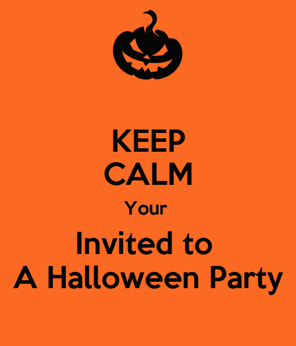 Keep calm your invited to a halloween party poster eve for Where to have a halloween party