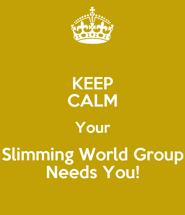 Keep calm your slimming world group needs you poster Where can i buy slimming world products