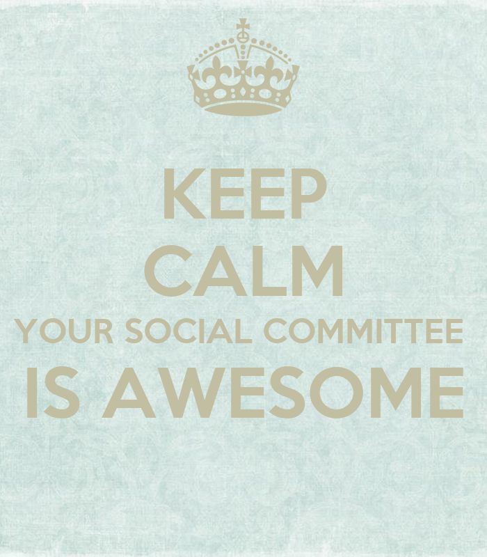 Keep Calm Your Social Committee Is Awesome Keep Calm And