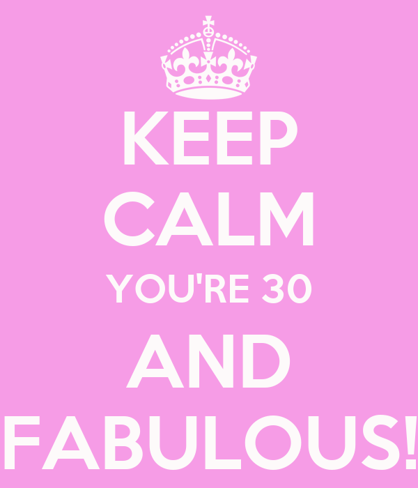 Keep Calm You Re 30 And Fabulous Poster Sabrina Keep