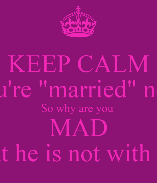 why are you mad