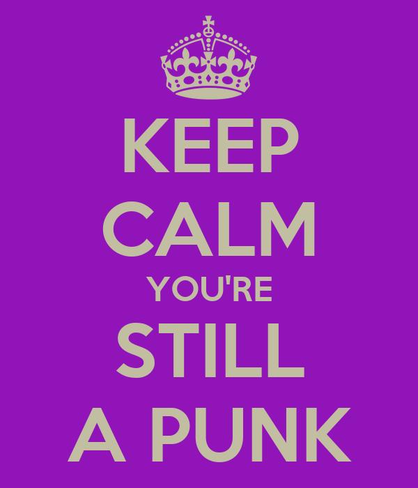 keep-calm-youre-still-a-punk.png