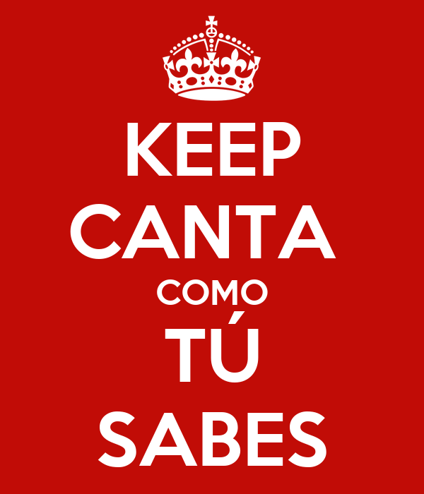 Keep canta como t sabes keep calm and carry on image for Canta tu alex co