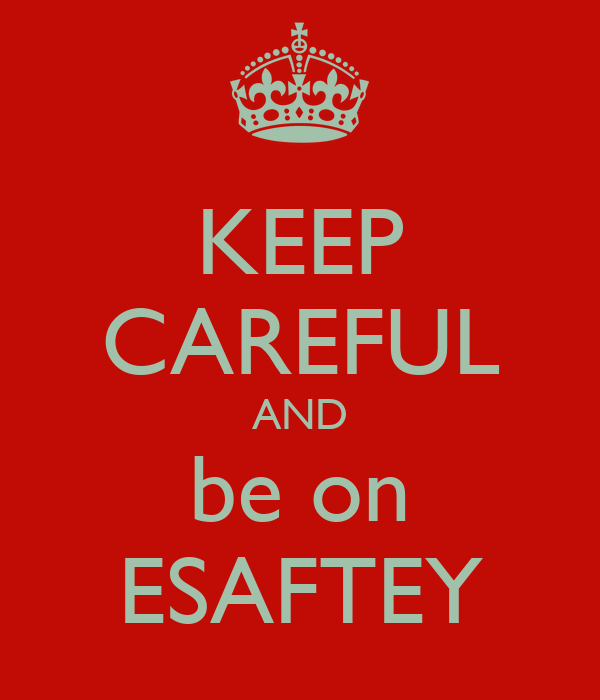KEEP CAREFUL AND be on ESAFTEY Poster | TOM