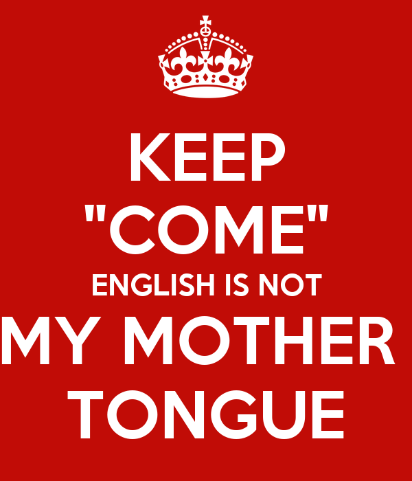 my mother tongue is