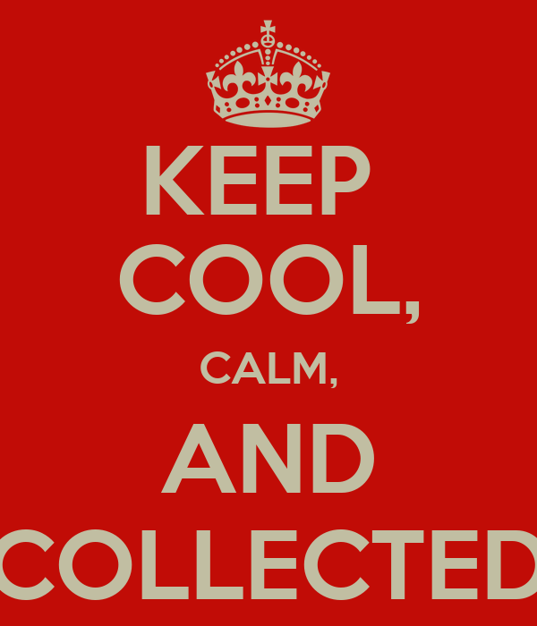 keep cool calm and collected poster david chandler