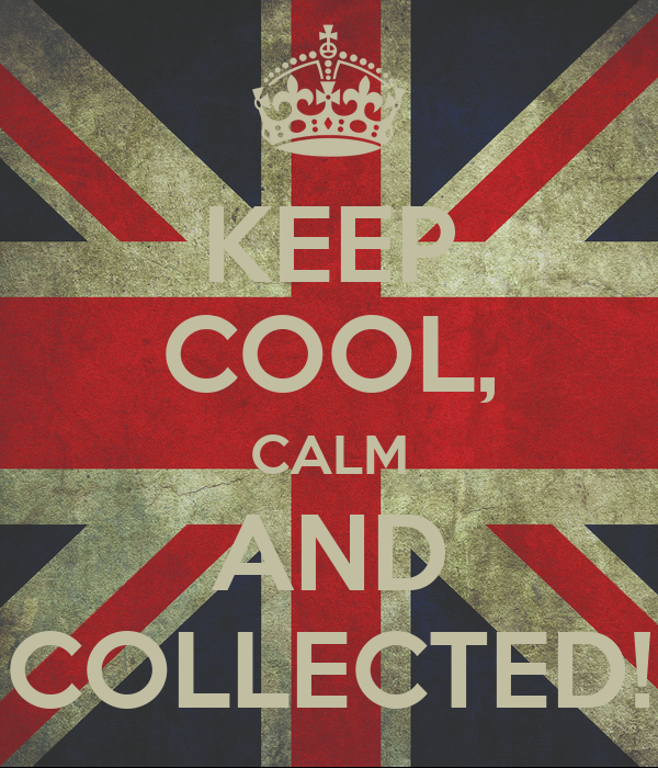 keep cool calm and collected poster loool keep calm