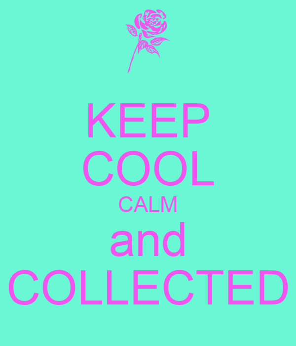 keep cool calm and collected poster jessica keep calm