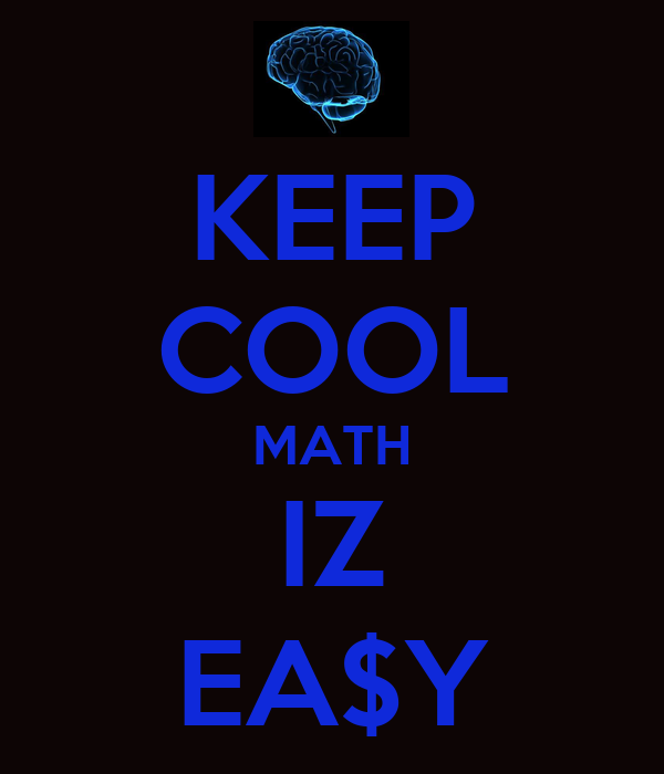 KEEP COOL MATH IZ EA$Y Poster | mrantoinefunchess | Keep Calm-o-Matic