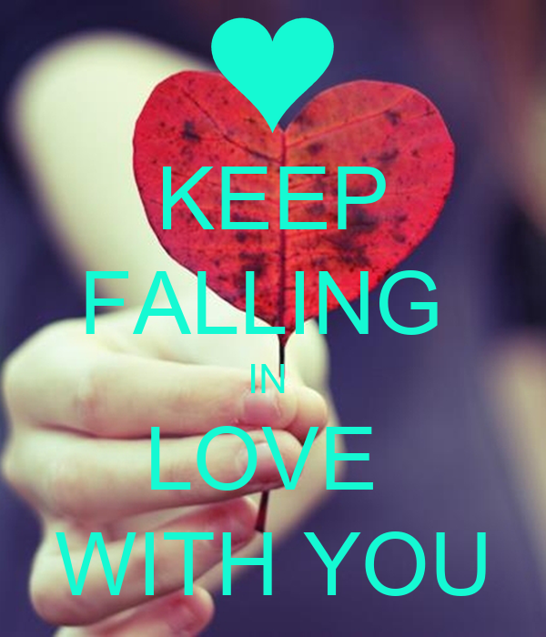 KEEP FALLING IN LOVE WITH YOU - KEEP CALM AND CARRY ON Image Generator: keepcalm-o-matic.co.uk/p/keep-falling-in-love-with-you