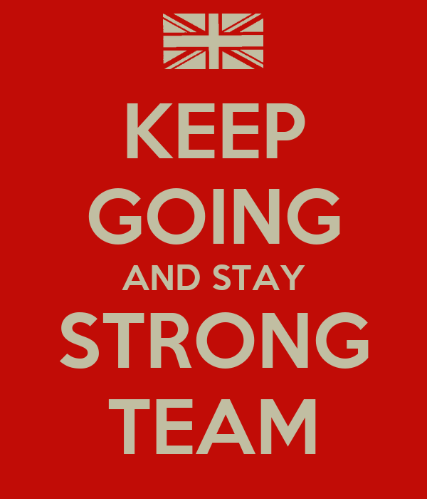 KEEP GOING AND STAY STRONG TEAM Poster | LOL | Keep Calm-o-Matic