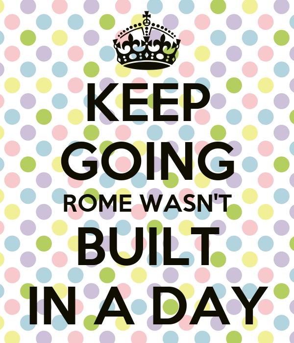 100 words essay on rome was not built in a day The emperor titus hosted a grand opening that lasted 100 days  in rome the roman colosseum is one of  in when built, it has not.