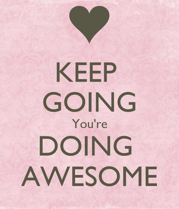 KEEP GOING You're DOING AWESOME Poster