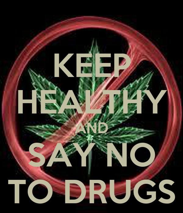KEEP HEALTHY AND SAY NO TO DRUGS Poster | asdfgh | Keep