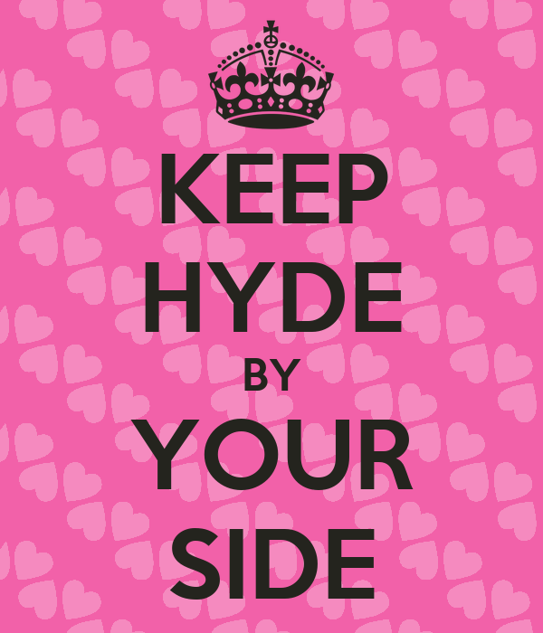 keep hyde by your side poster hi keep calm o matic. Black Bedroom Furniture Sets. Home Design Ideas