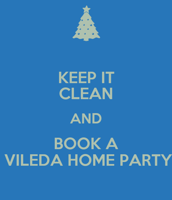 KEEP IT CLEAN AND BOOK A VILEDA HOME PARTY Poster