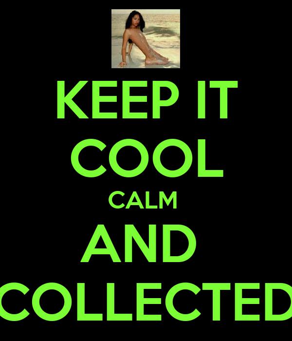keep it cool calm and collected poster jade kruger. Black Bedroom Furniture Sets. Home Design Ideas