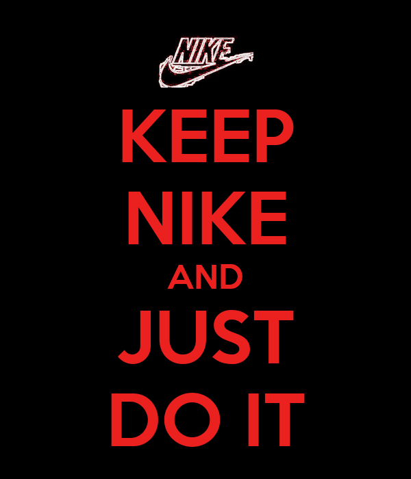 KEEP NIKE AND JUST DO IT