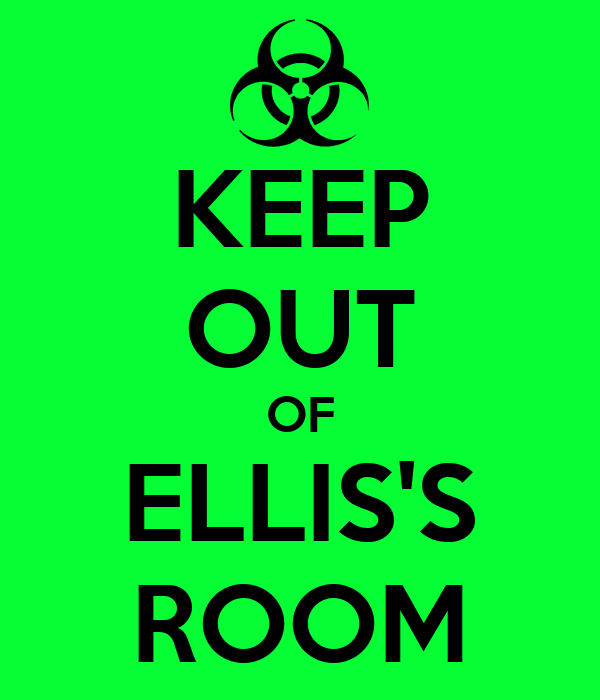 keep out of ellis 39 s room keep calm and carry on image