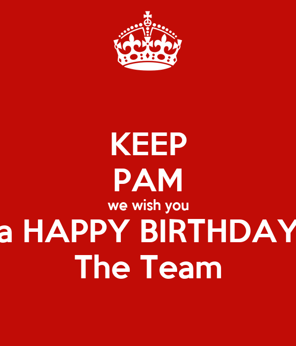 Keep Pam We Wish You A Happy Birthday The Team Poster Happy Birthday Wishes To Team Member