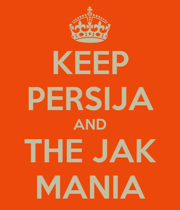 Keep Persija And The Jak Mania Poster Bagoznevada Keep Calm O Matic