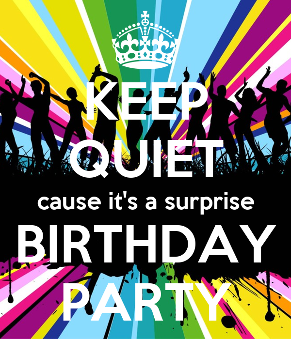 keep quiet cause it s a surprise birthday party poster