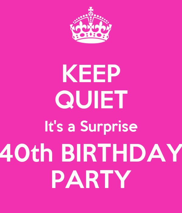 KEEP QUIET Its a Surprise 40th BIRTHDAY PARTY Poster Shelly