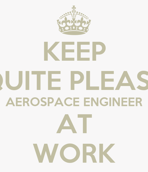 Aerospace Engineer Working Conditions : Keep quite please aerospace engineer at work poster