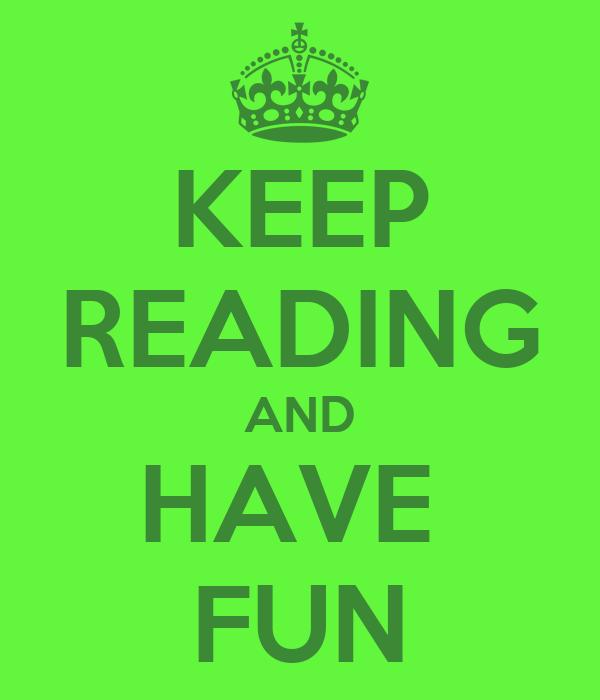 KEEP READING AND HAVE FUN Poster   AMANDA   Keep Calm-o-Matic