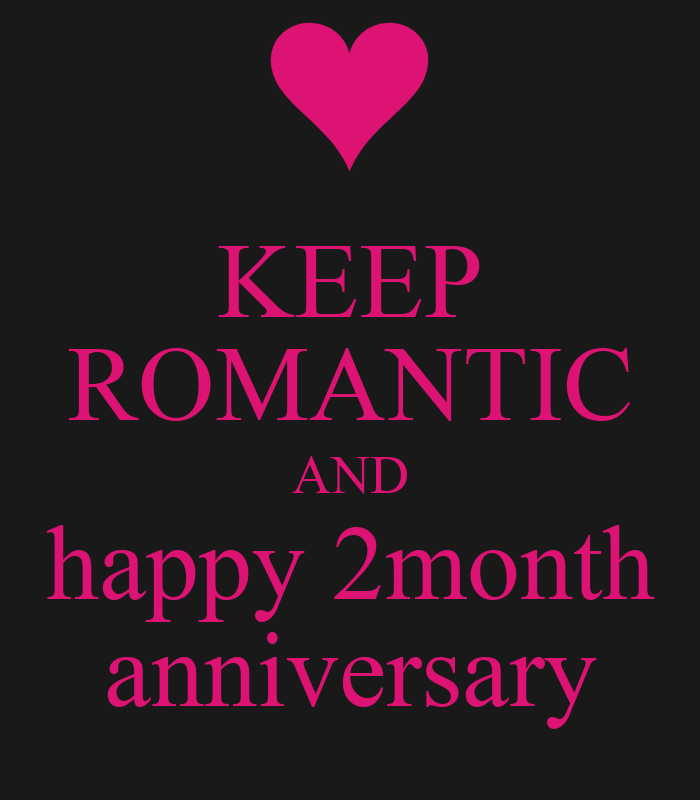 Keep romantic and happy 2month anniversary poster echa keep calm o