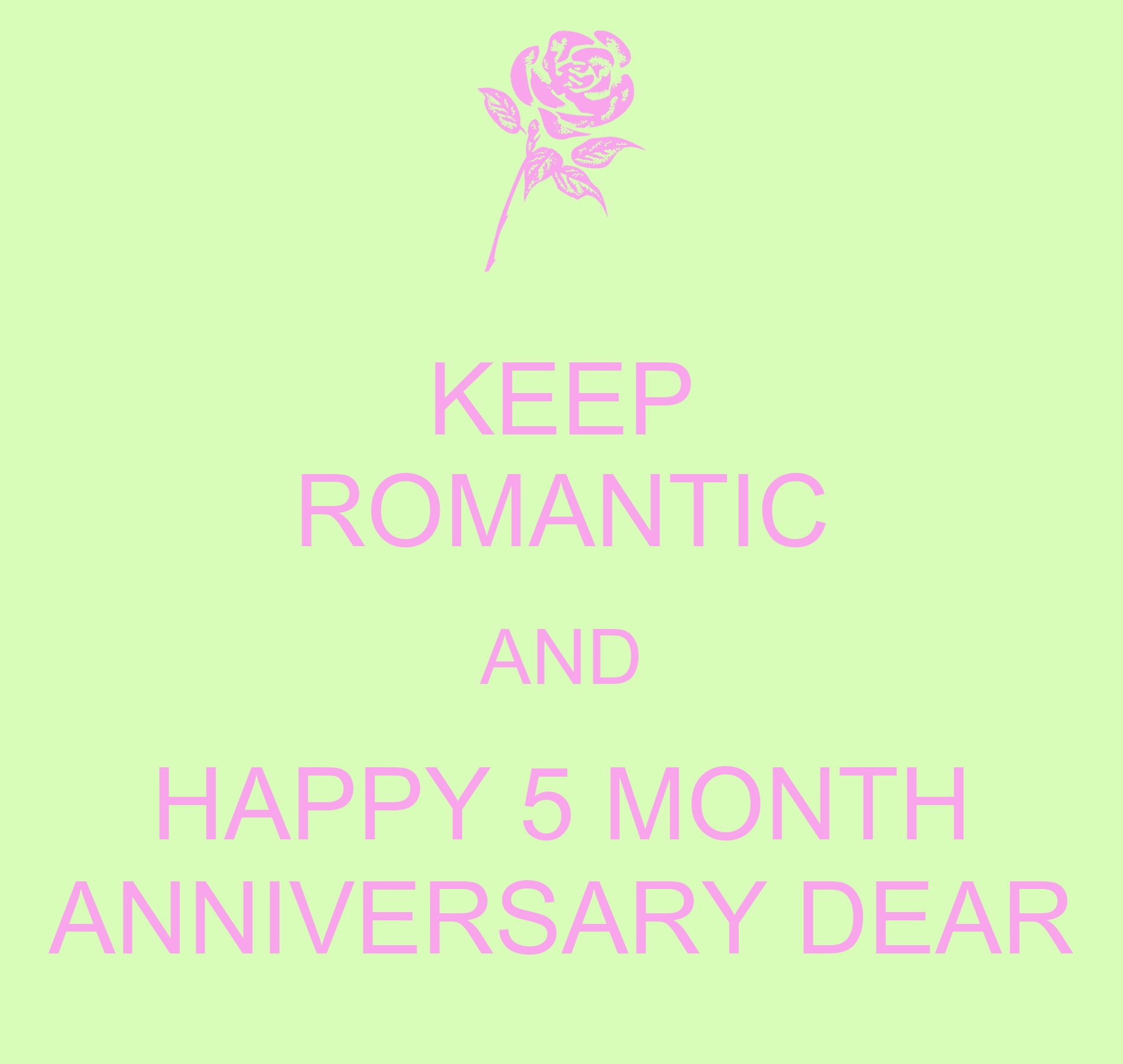6 Month Anniversary Keep Romantic And Happy Month Anniversary Dear