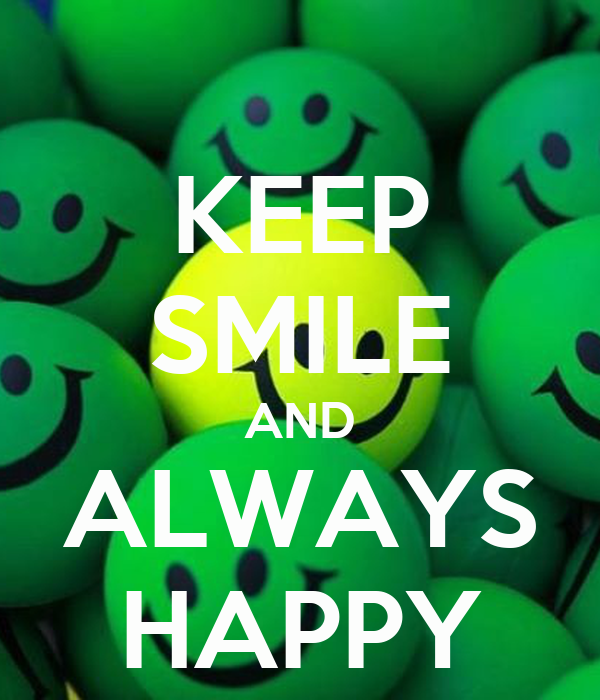 Always Happy Wallpaper Keep Smile And Always Happy
