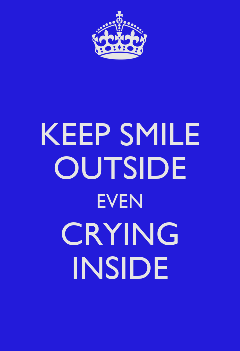 smiling outside crying inside quotes quotesgram