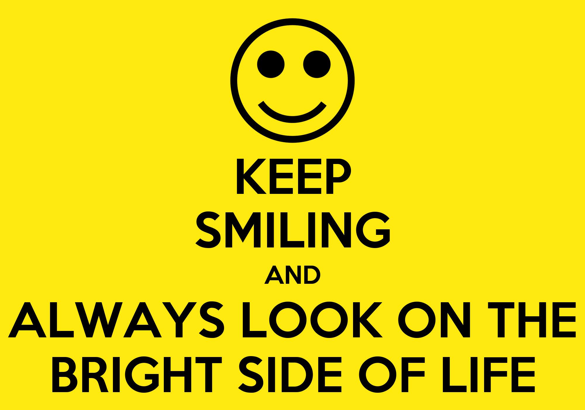 Keep smiling - перевод на русский - примеры  reverso