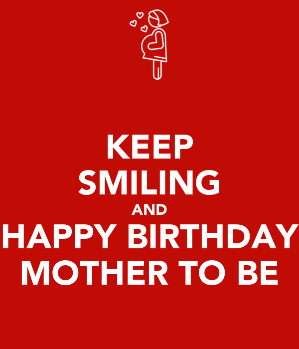 keep smiling and happy birthday mother to be poster vipin keep