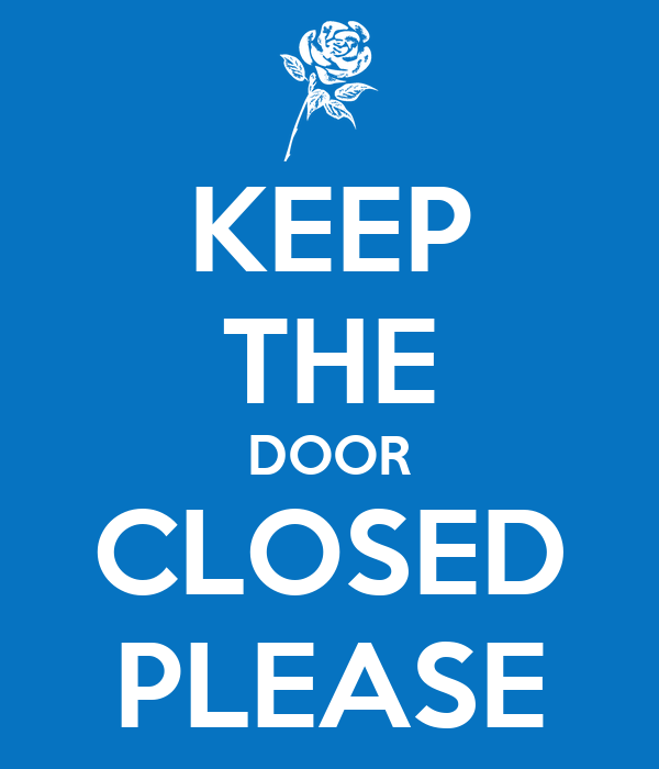 Keep Door Closed : Keep the door closed please poster cal calm o matic