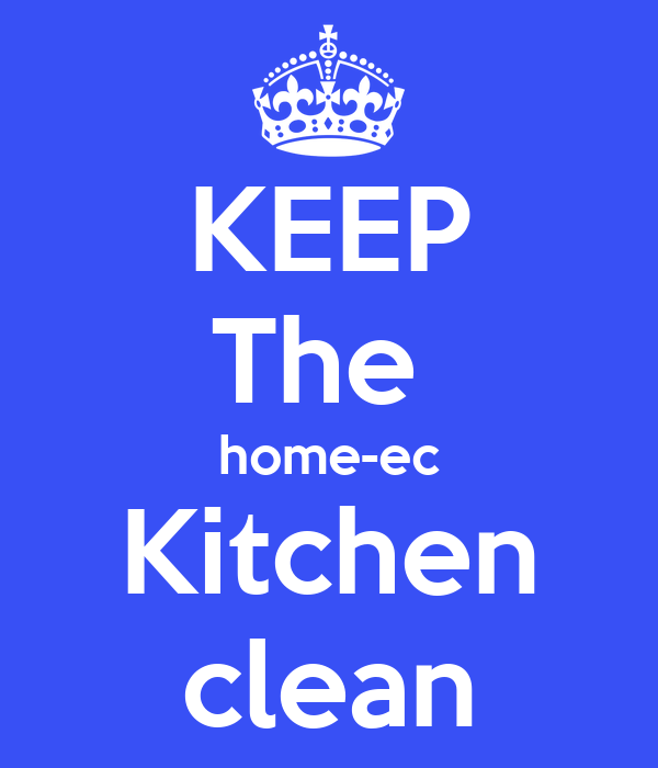 Keep the home ec kitchen clean poster emily keep calm for How to keep the kitchen clean