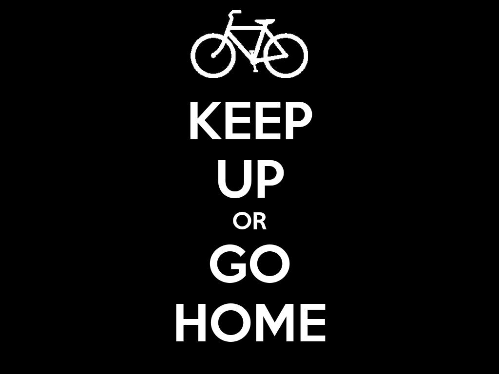 keep up or go home poster nigel keep calm o matic