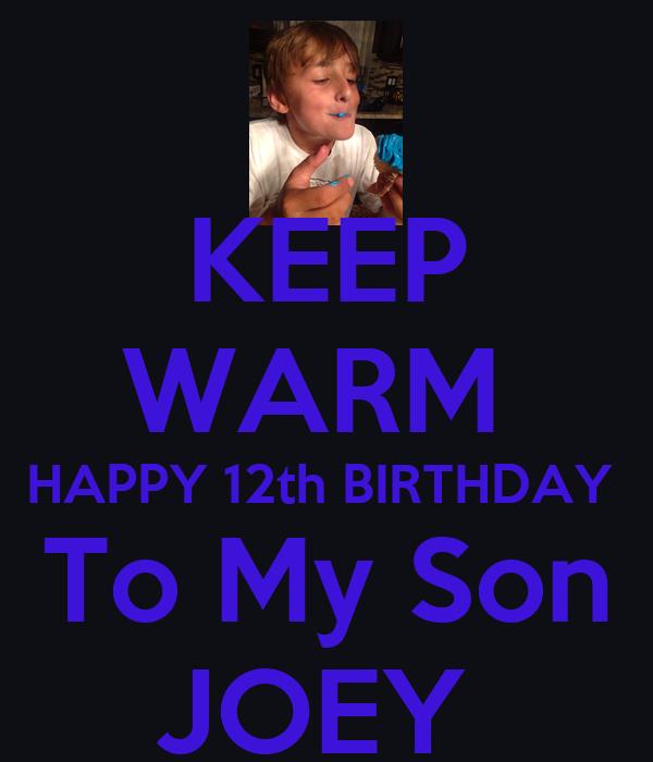 Keep warm happy 12th birthday to my son joey keep calm and carry on