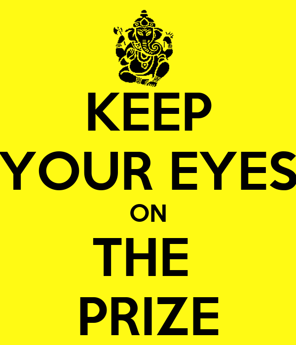 Keep your eyes on the prize poster camila keep calm o matic