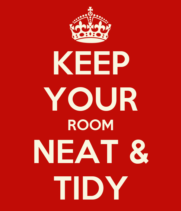 Keep Your Room Neat Amp Tidy Poster Ted Keep Calm O Matic