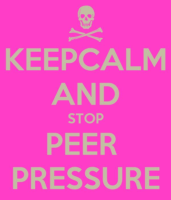 ... Related Keywords & Suggestions for stop peer pressure ...