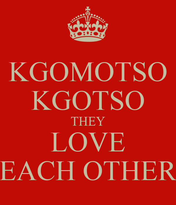 KGOMOTSO KGOTSO THEY LOVE EACH OTHER Poster